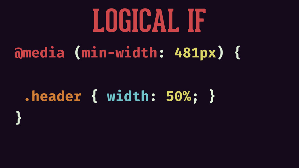 @media (min-width: 481px) { .header { width: 50...