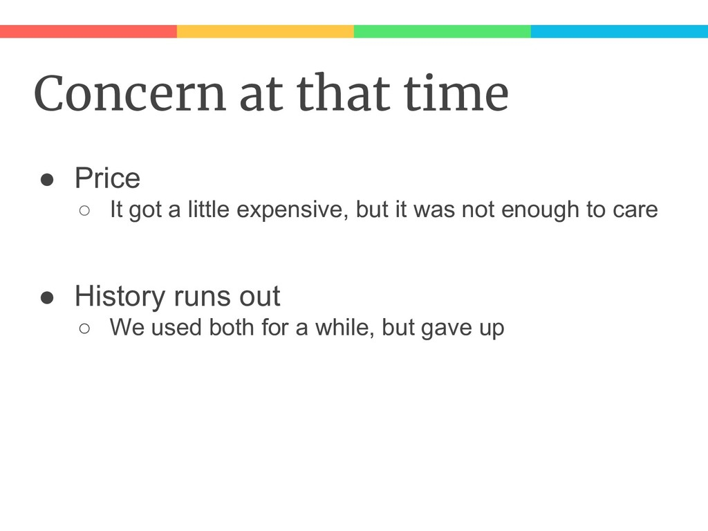 Concern at that time ● Price ○ It got a little ...