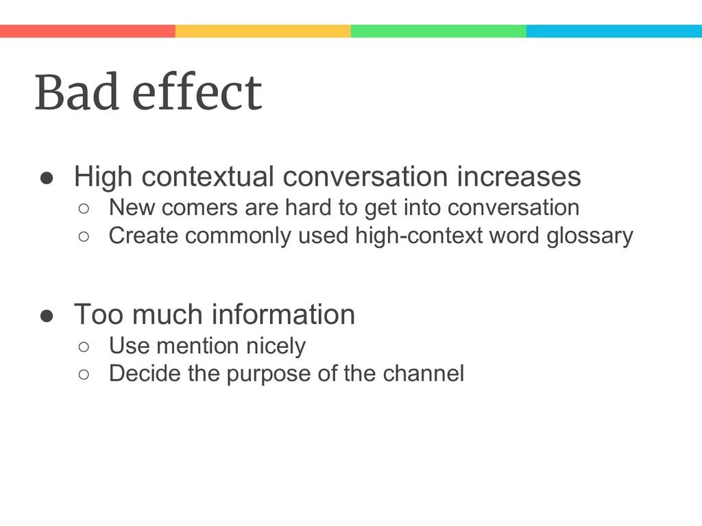 Bad effect ● High contextual conversation incre...