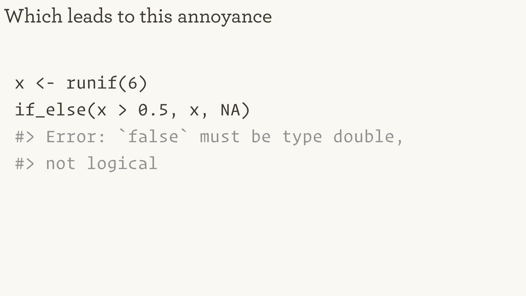 x <- runif(6) if_else(x > 0.5, x, NA) #> Error:...