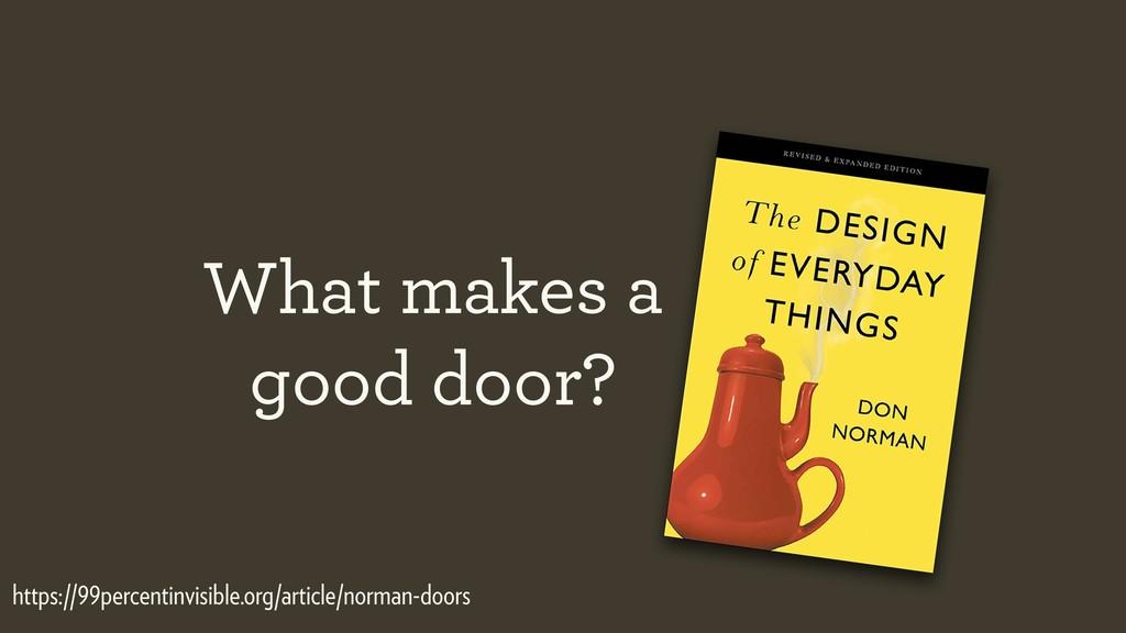 What makes a good door? https://99percentinvisi...