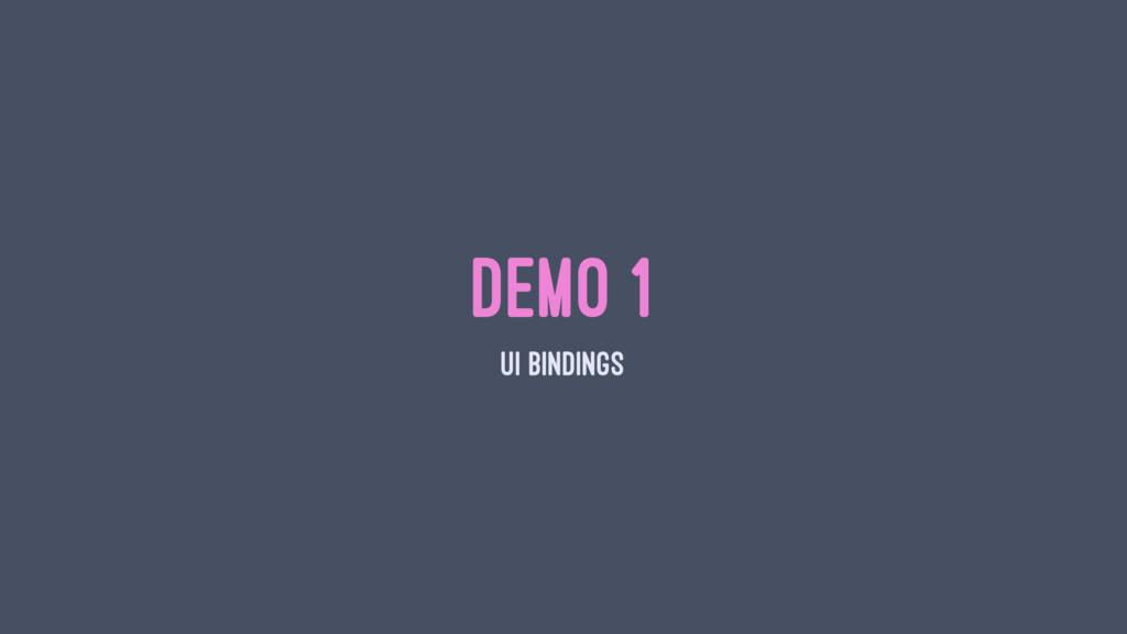 DEMO 1 UI BINDINGS