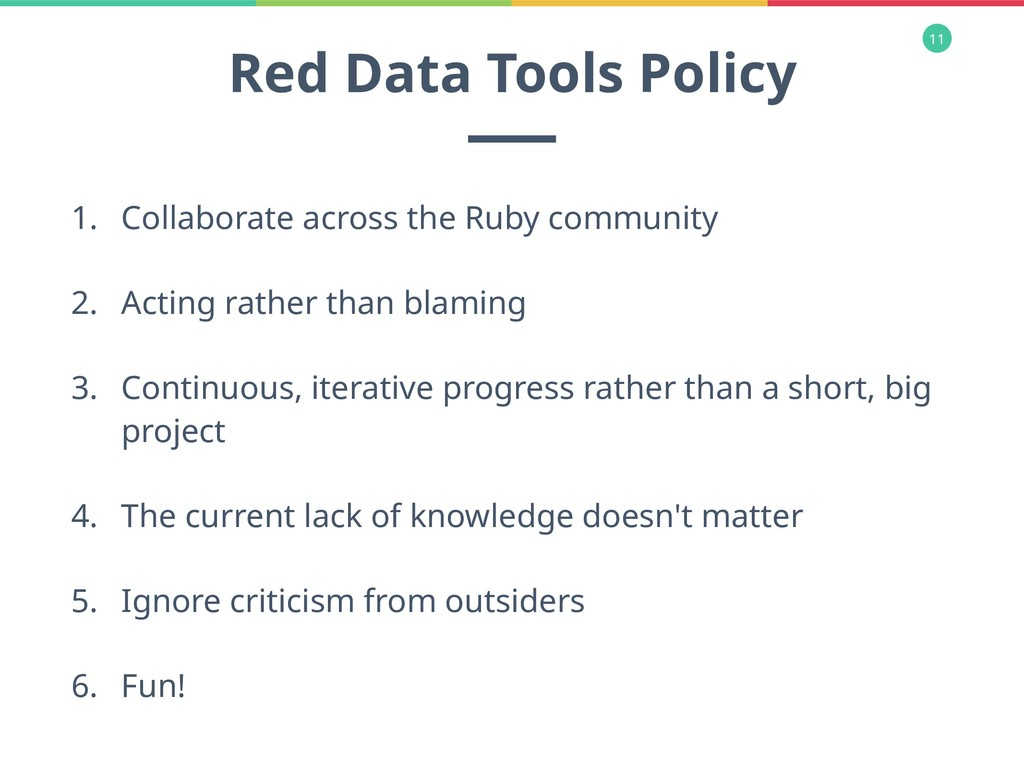 11 Red Data Tools Policy 1. Collaborate across ...