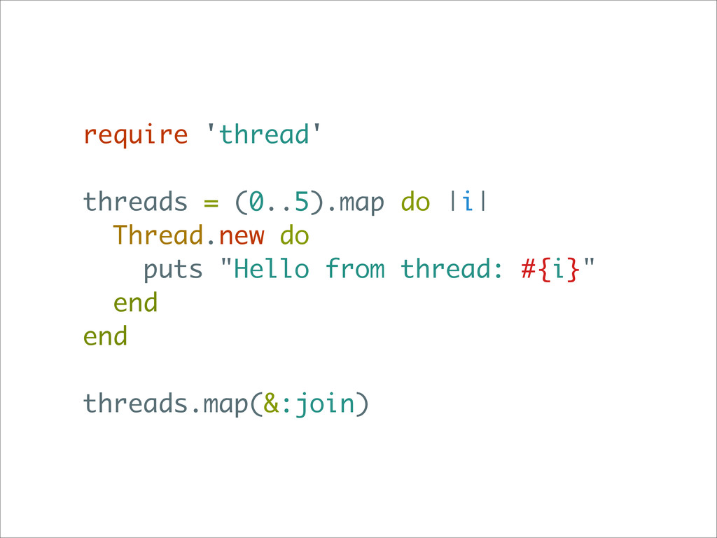 require 'thread' threads = (0..5).map do |i| Th...