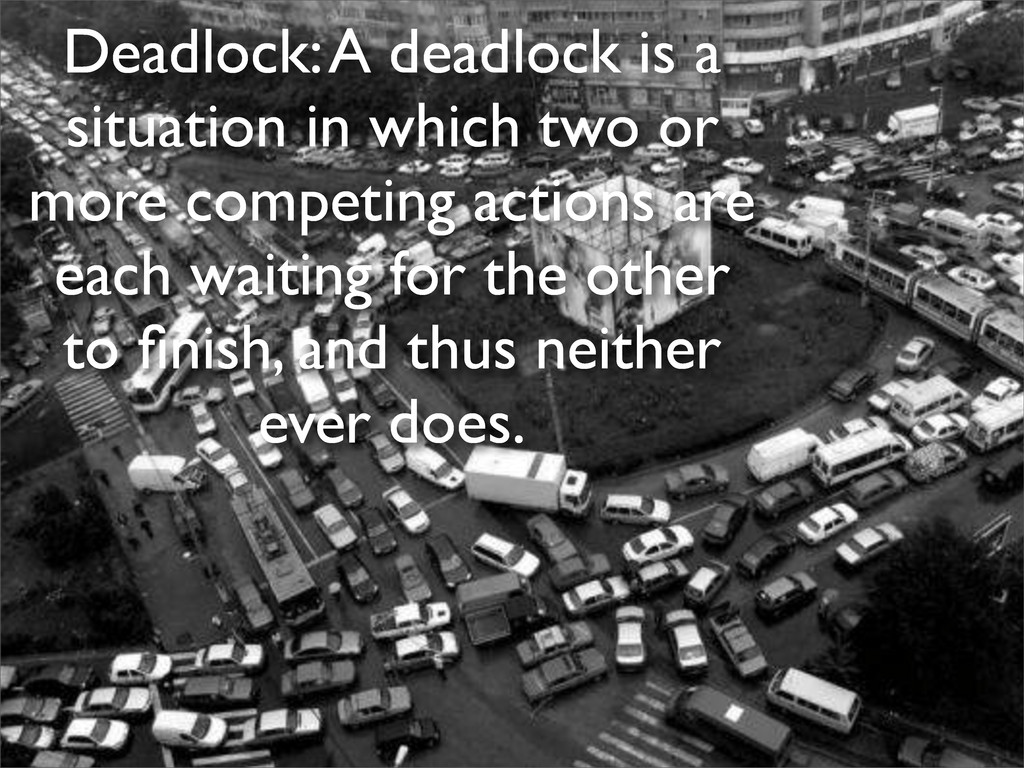 Deadlock: A deadlock is a situation in which tw...