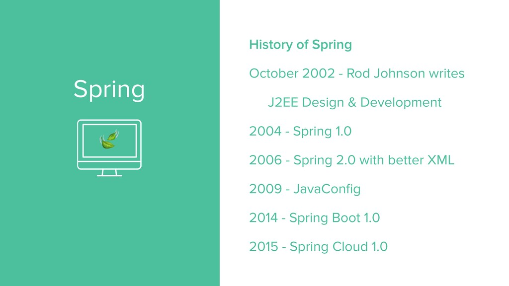 Spring History of Spring   October 2002 - Rod J...