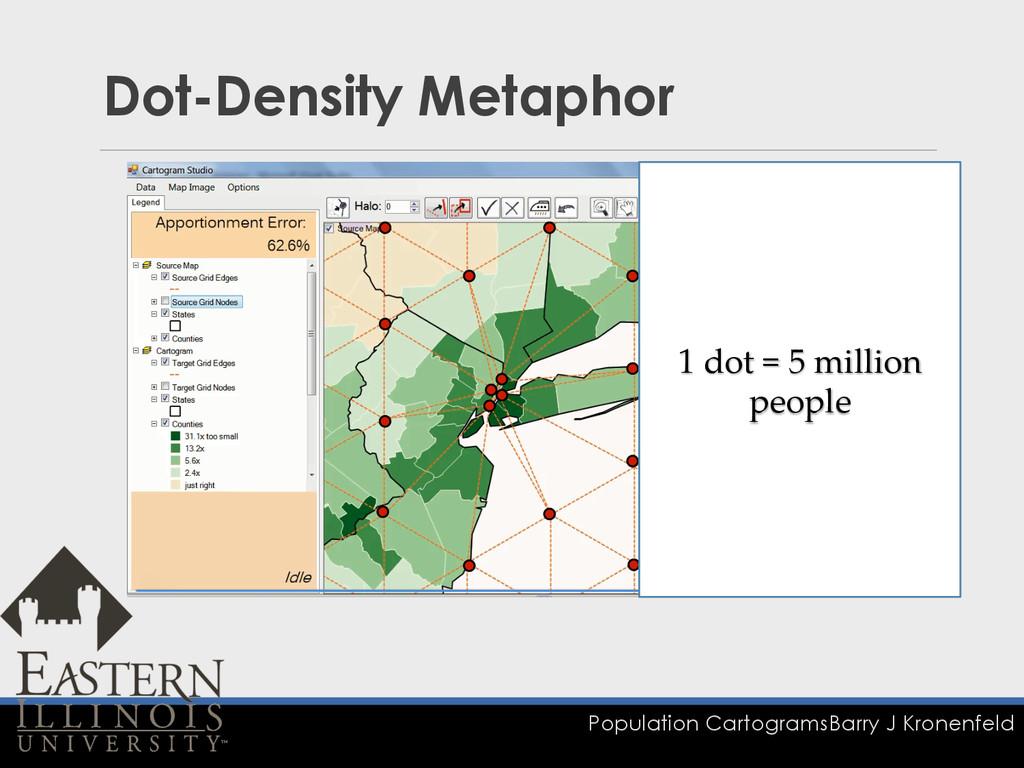 Population Cartograms Barry J Kronenfeld Dot-De...