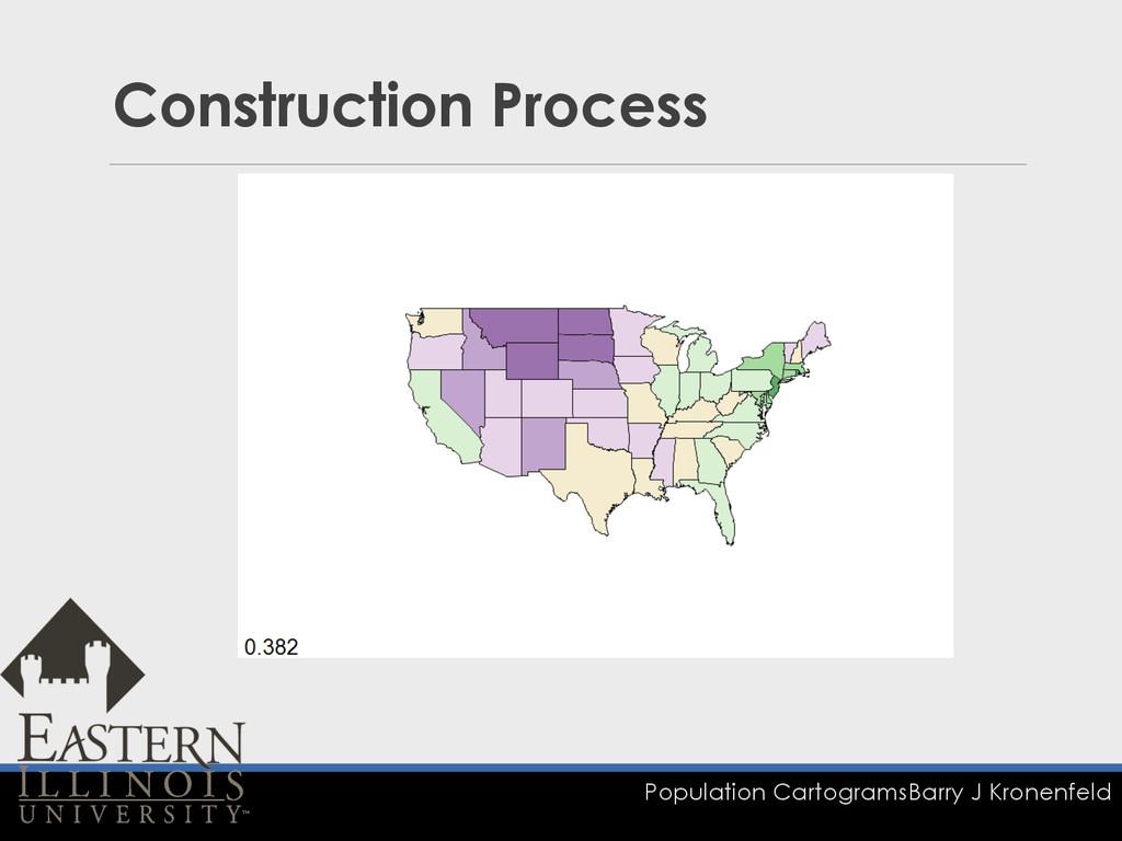 Population Cartograms Barry J Kronenfeld Constr...