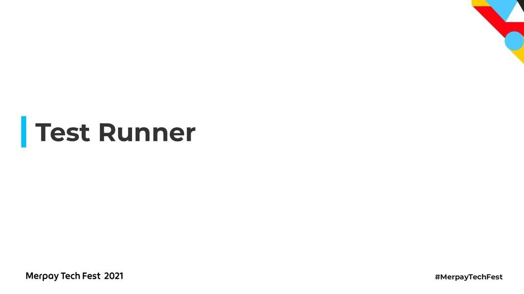 #MerpayTechFest Test Runner
