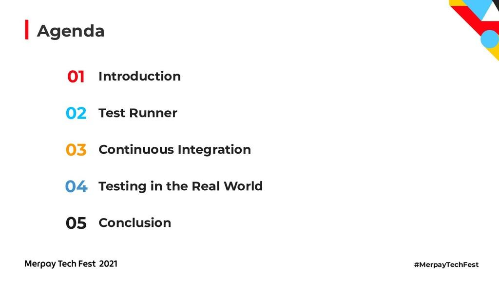 #MerpayTechFest Agenda Introduction Test Runner...