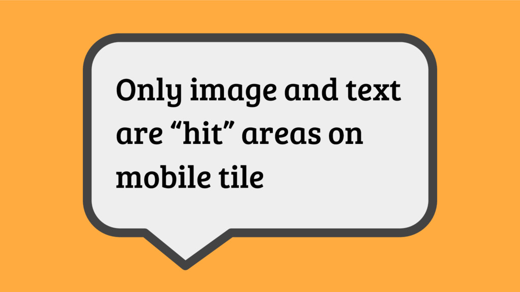 """Only image and text are """"hit"""" areas on mobile t..."""