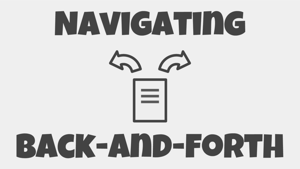 Navigating back-and-forth