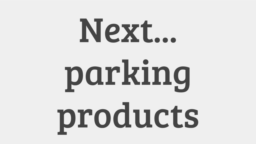 Next... parking products