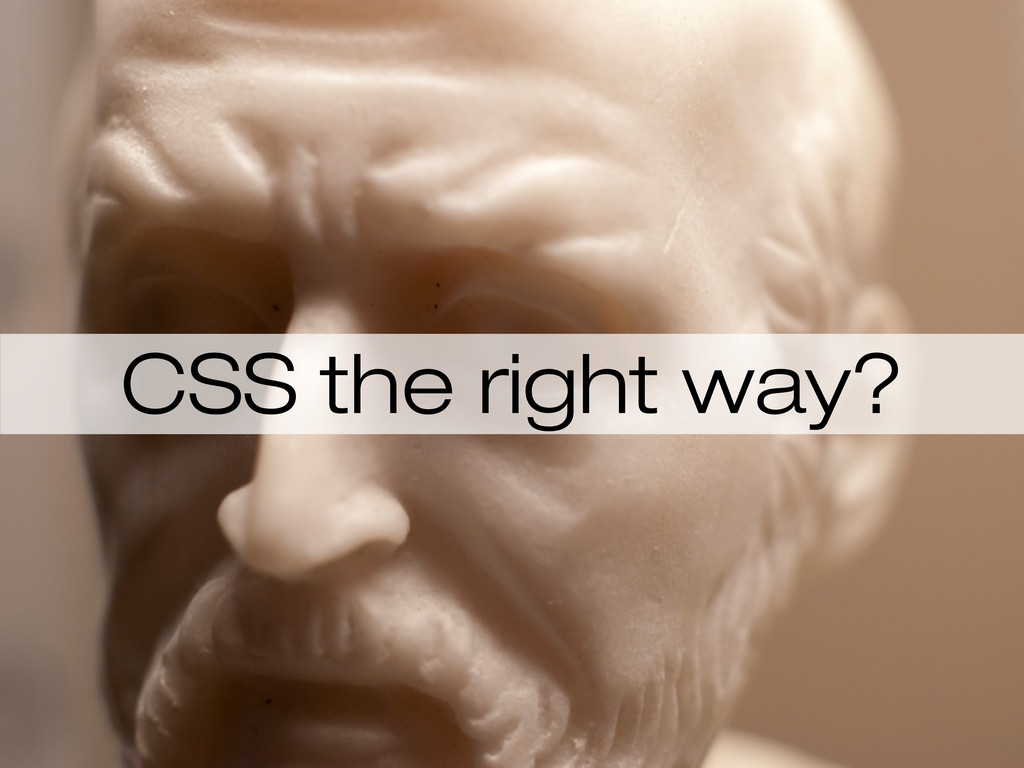 CSS the right way?
