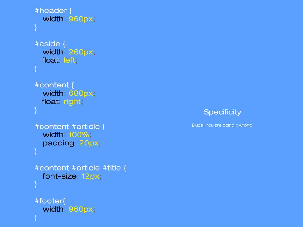 #header { width: 960px; } #aside { width: 260px...
