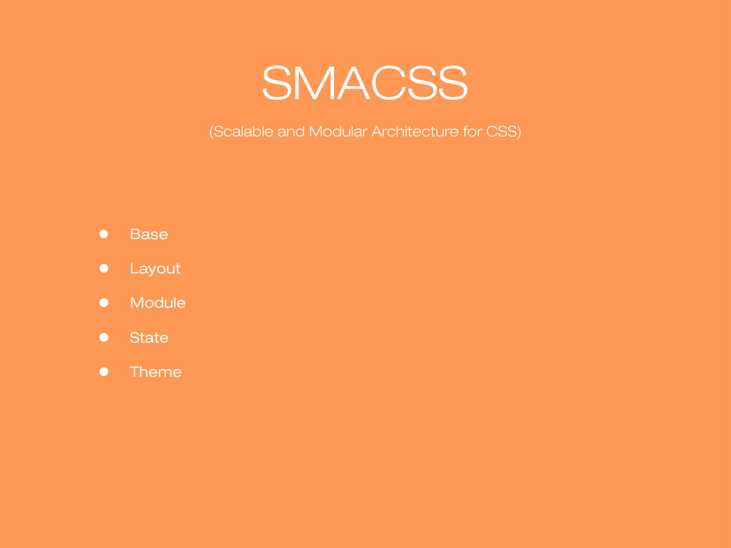 SMACSS (Scalable and Modular Architecture for C...