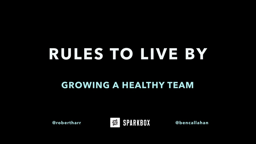 GROWING A HEALTHY TEAM RULES TO LIVE BY @robert...