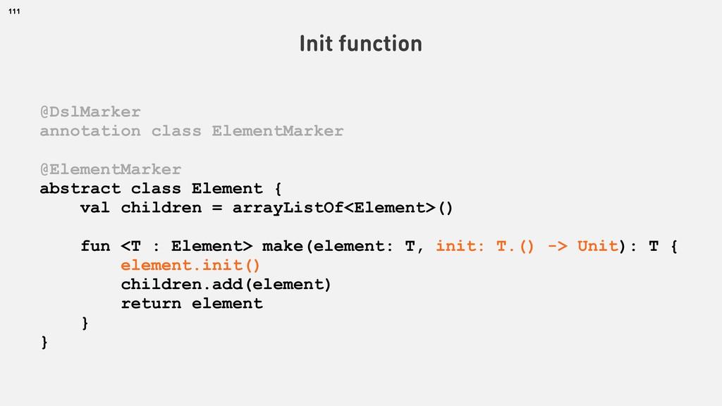 111 Init function @DslMarker annotation class E...