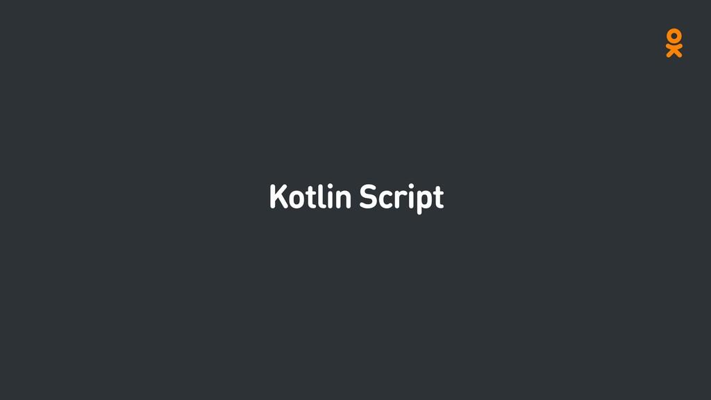 Kotlin Script