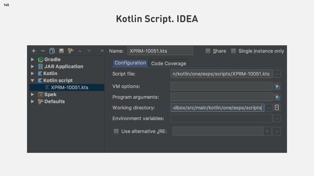 145 Kotlin Script. IDEA