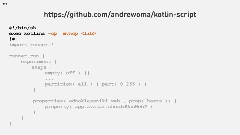 148 https://github.com/andrewoma/kotlin-script ...