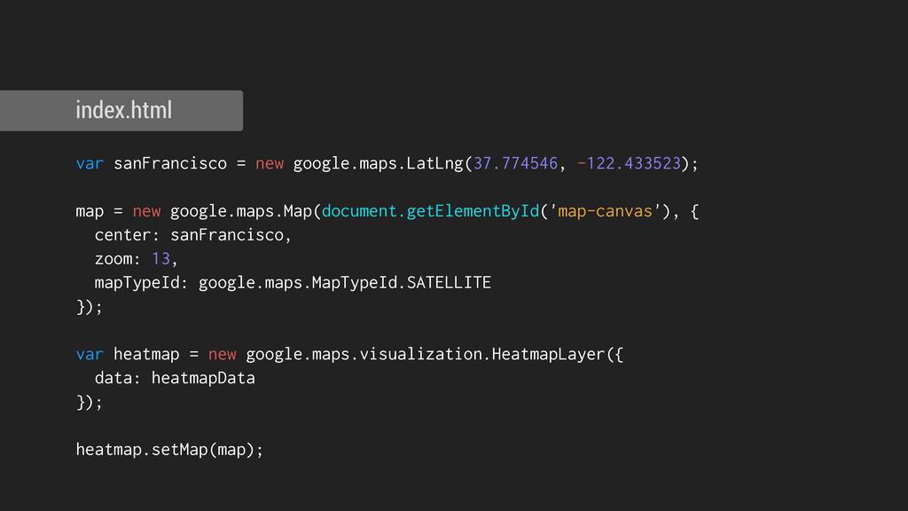 var sanFrancisco = new google.maps.LatLng(37.77...