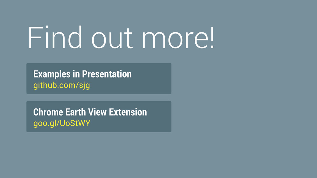 Find out more! Examples in Presentation github....