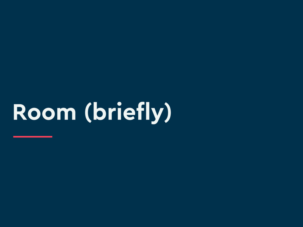 Room (briefly)
