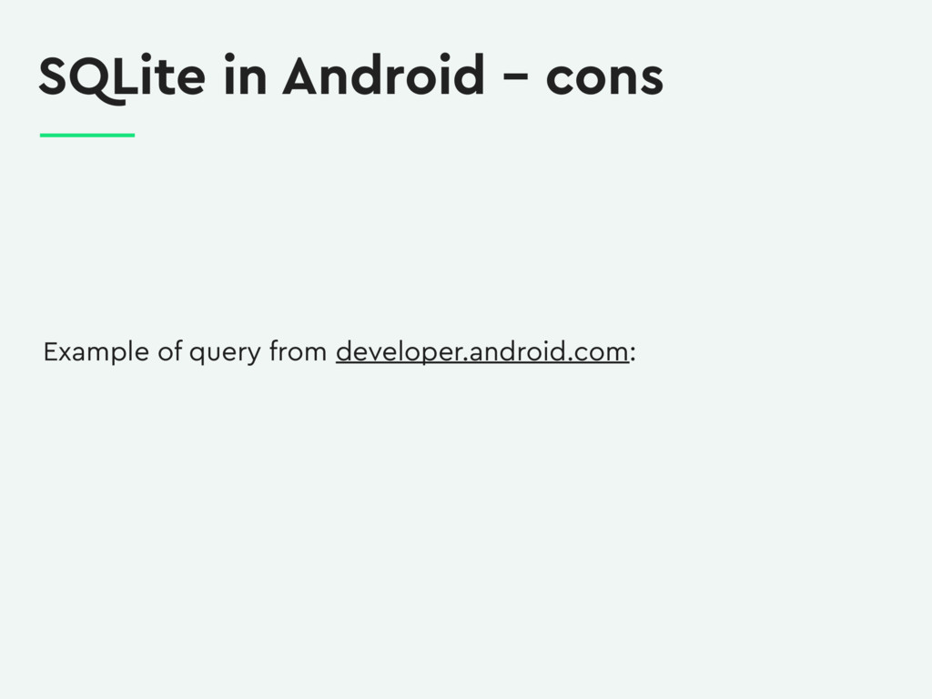 SQLite in Android – cons Example of query from ...