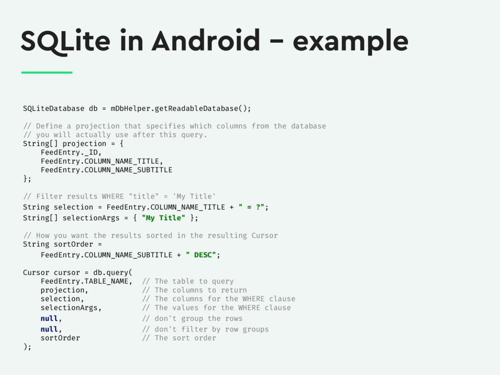 SQLite in Android – example SQLiteDatabase db =...