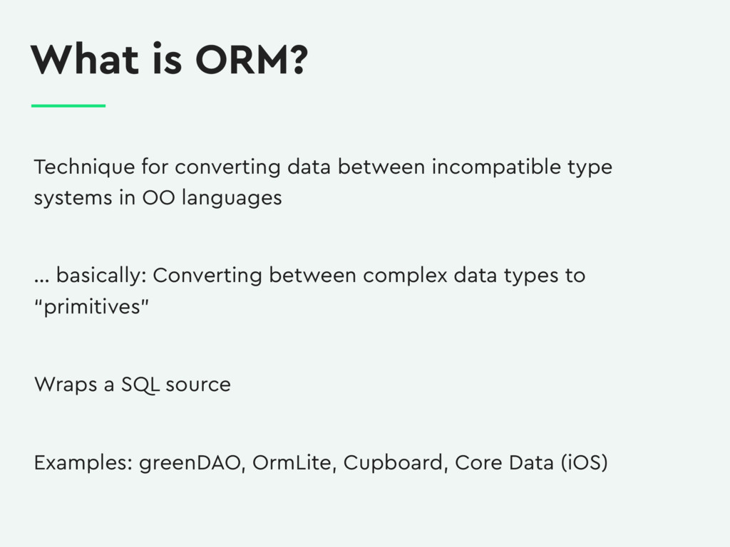 What is ORM? Technique for converting data betw...