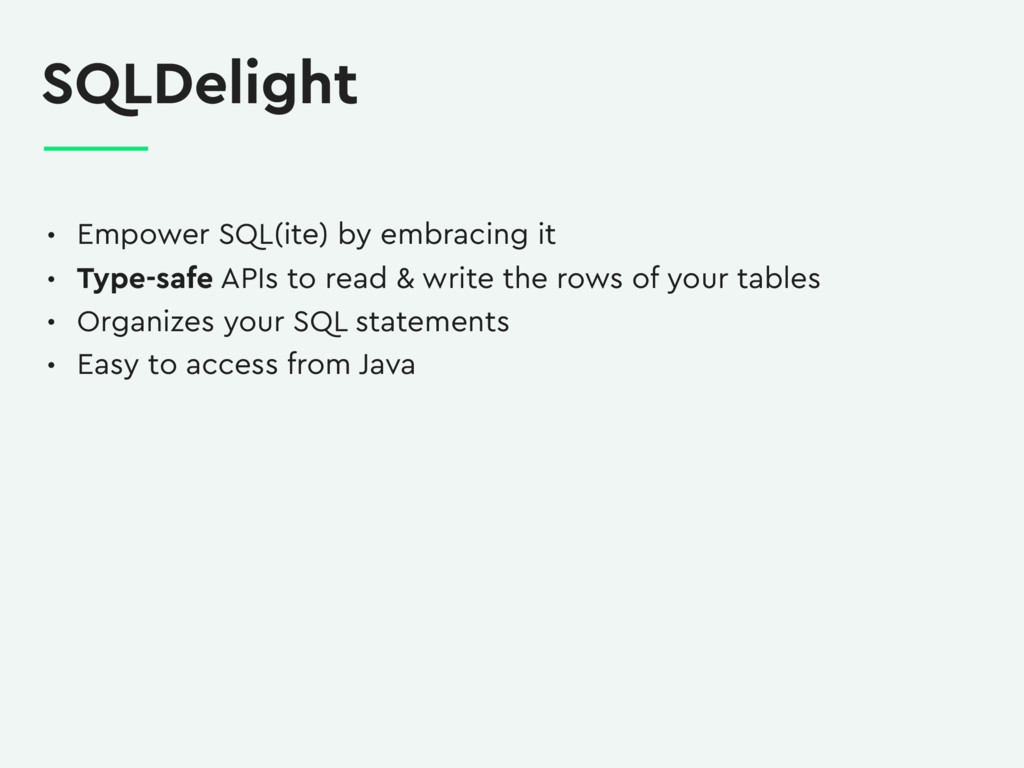 SQLDelight • Empower SQL(ite) by embracing it •...