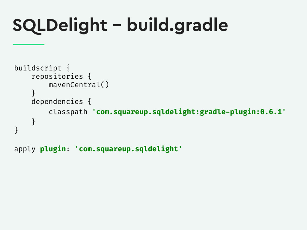 SQLDelight – build.gradle buildscript { reposi...
