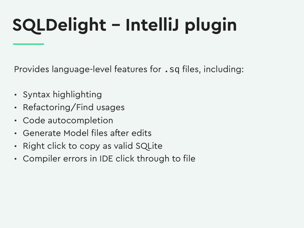 SQLDelight – IntelliJ plugin Provides language-...