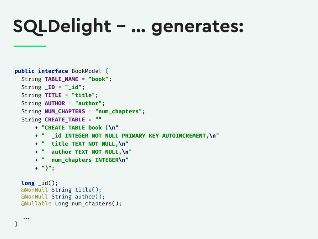 SQLDelight – … generates: public interface Book...
