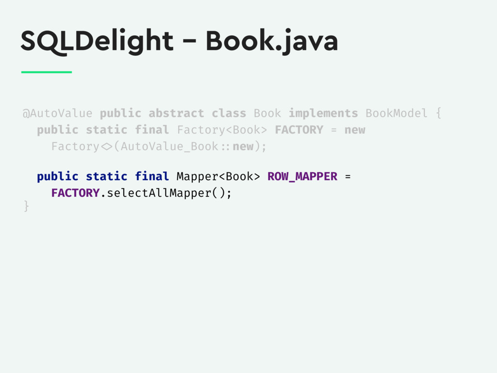 SQLDelight – Book.java @AutoValue public abstra...