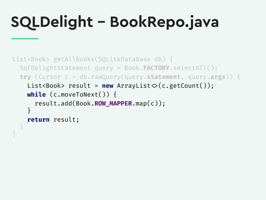 SQLDelight – BookRepo.java List<Book> getAllBoo...