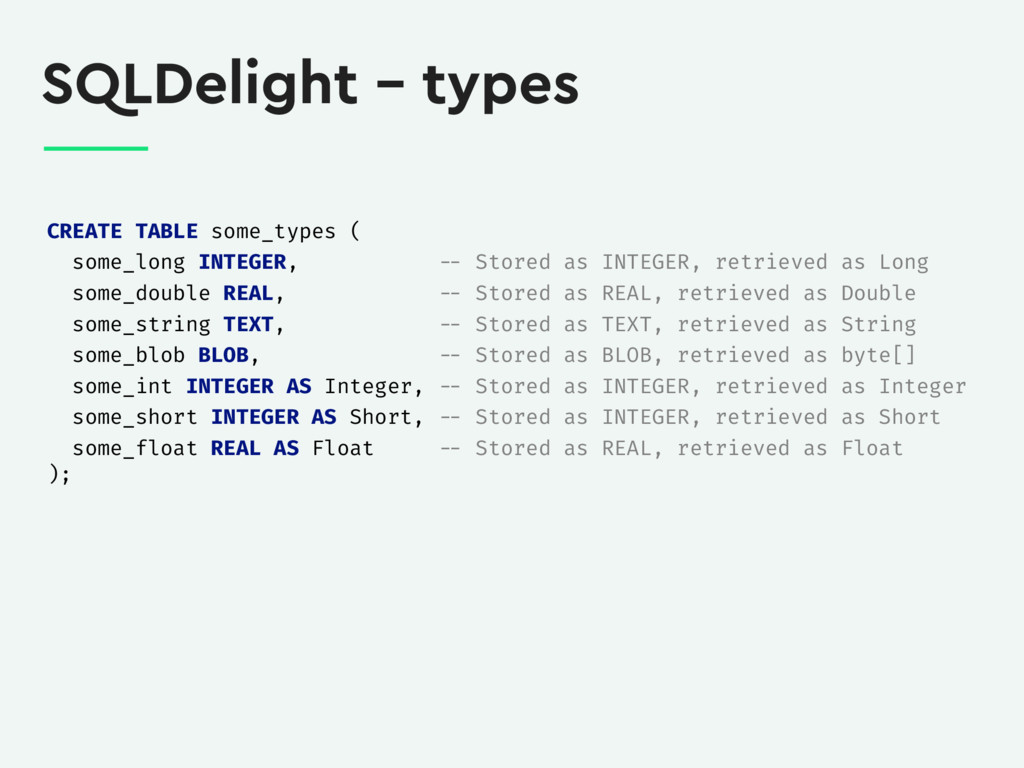 SQLDelight – types CREATE TABLE some_types ( so...