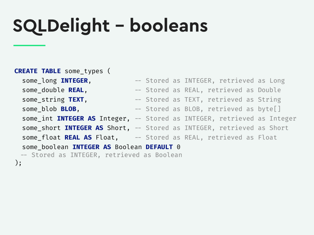 SQLDelight – booleans CREATE TABLE some_types (...