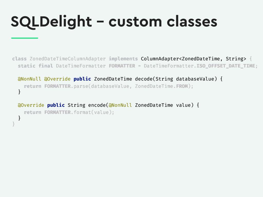 SQLDelight – custom classes class ZonedDateTime...