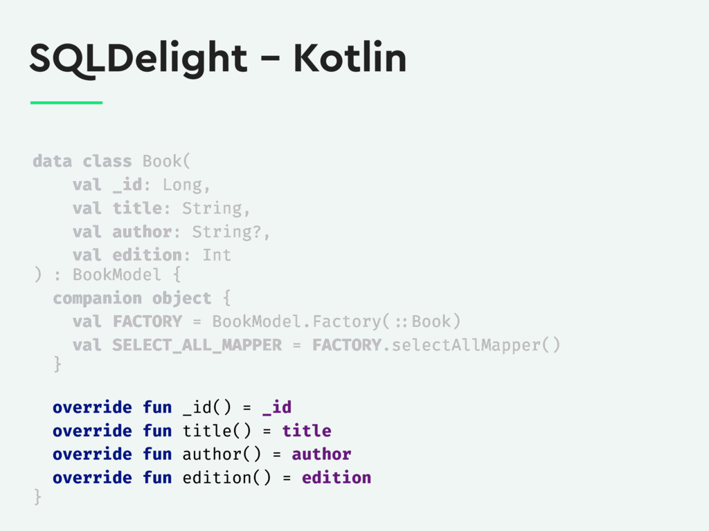 SQLDelight – Kotlin data class Book( val _id: L...