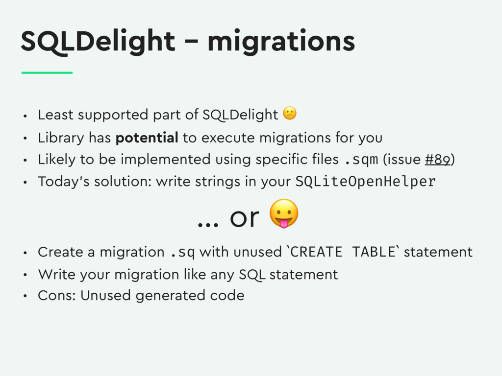 SQLDelight – migrations • Least supported part ...