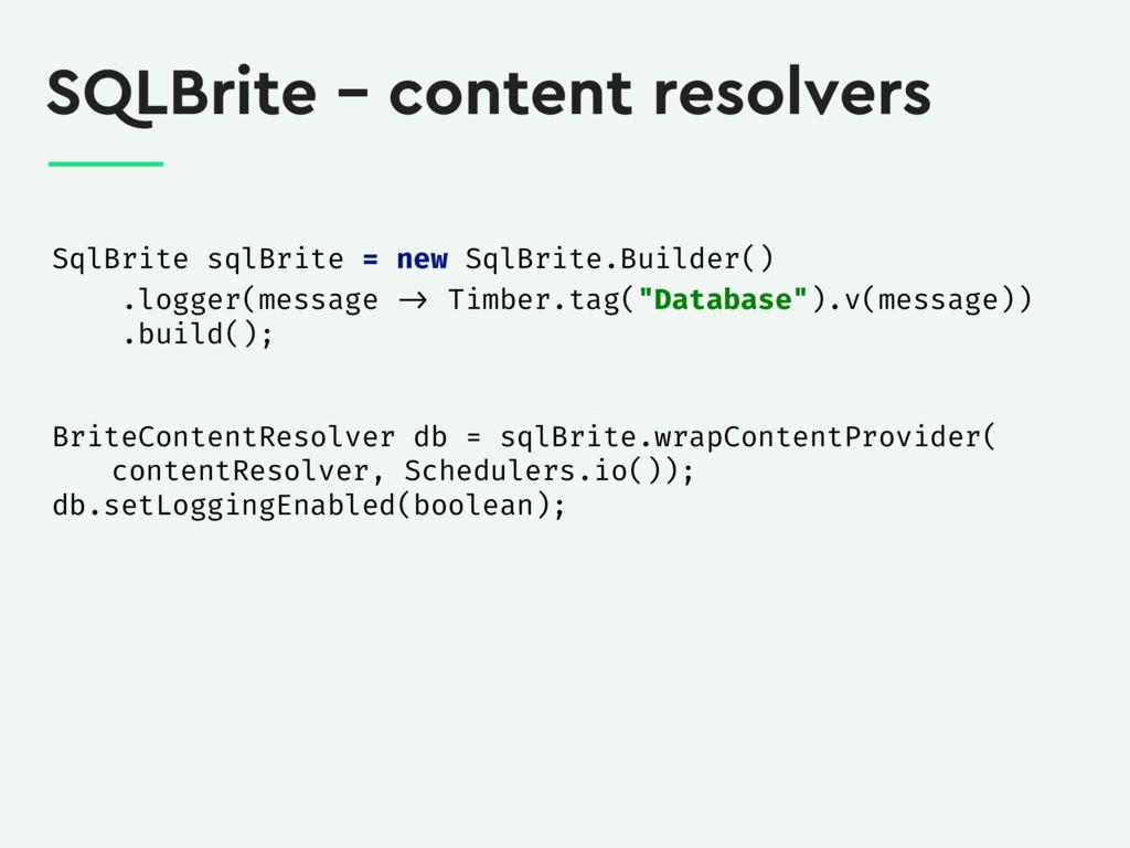 SQLBrite – content resolvers SqlBrite sqlBrite ...
