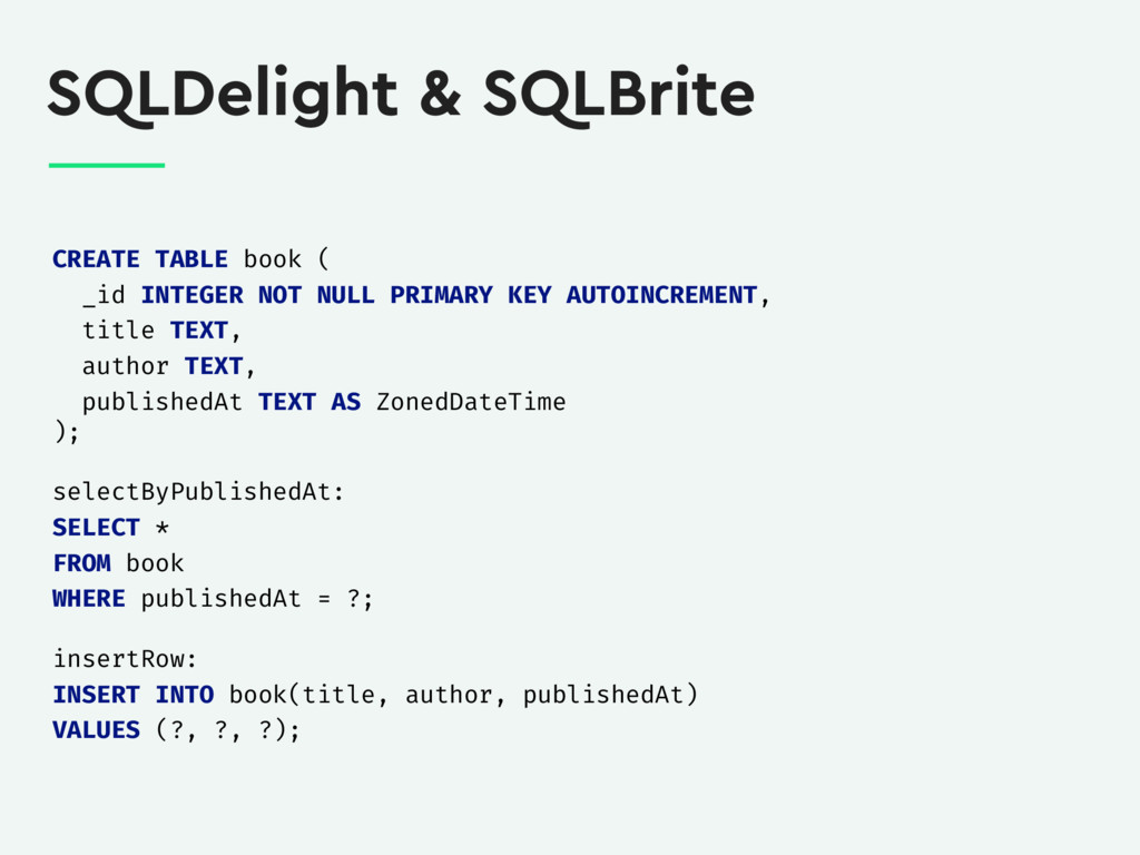 SQLDelight & SQLBrite CREATE TABLE book ( _id I...