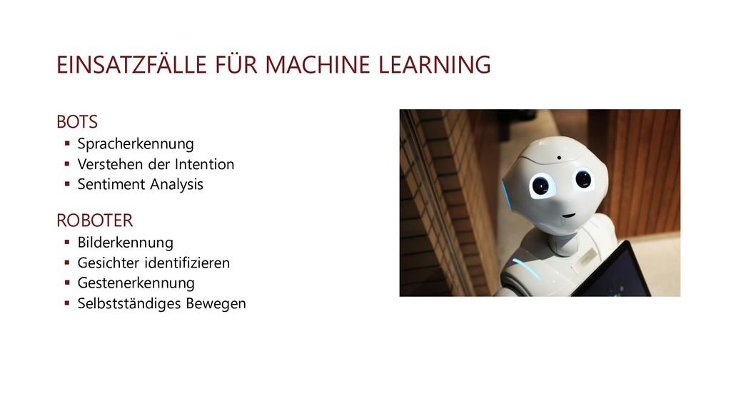 EINSATZFÄLLE FÜR MACHINE LEARNING BOTS ▪ Sprach...