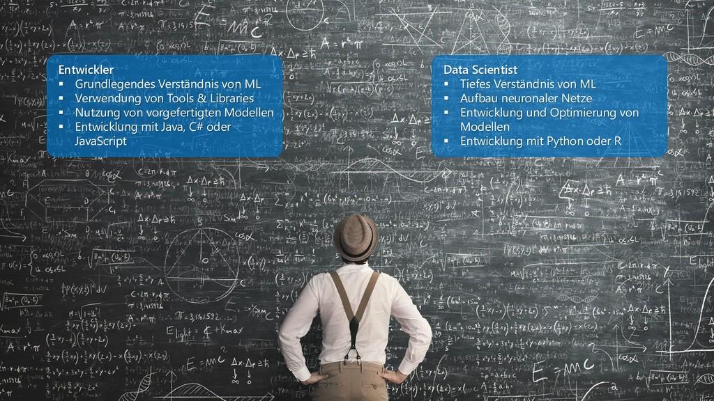 Entwickler ▪ Grundlegendes Verständnis von ML ▪...