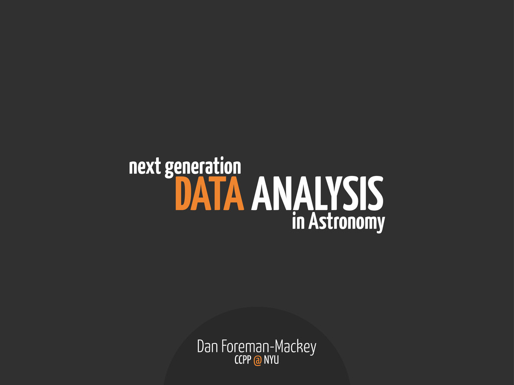 DATA ANALYSIS next generation in Astronomy Dan ...