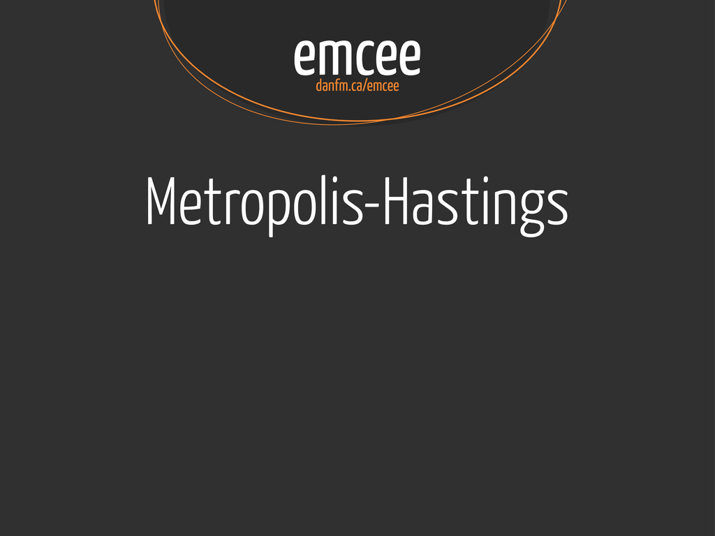 emcee danfm.ca/emcee Metropolis-Hastings