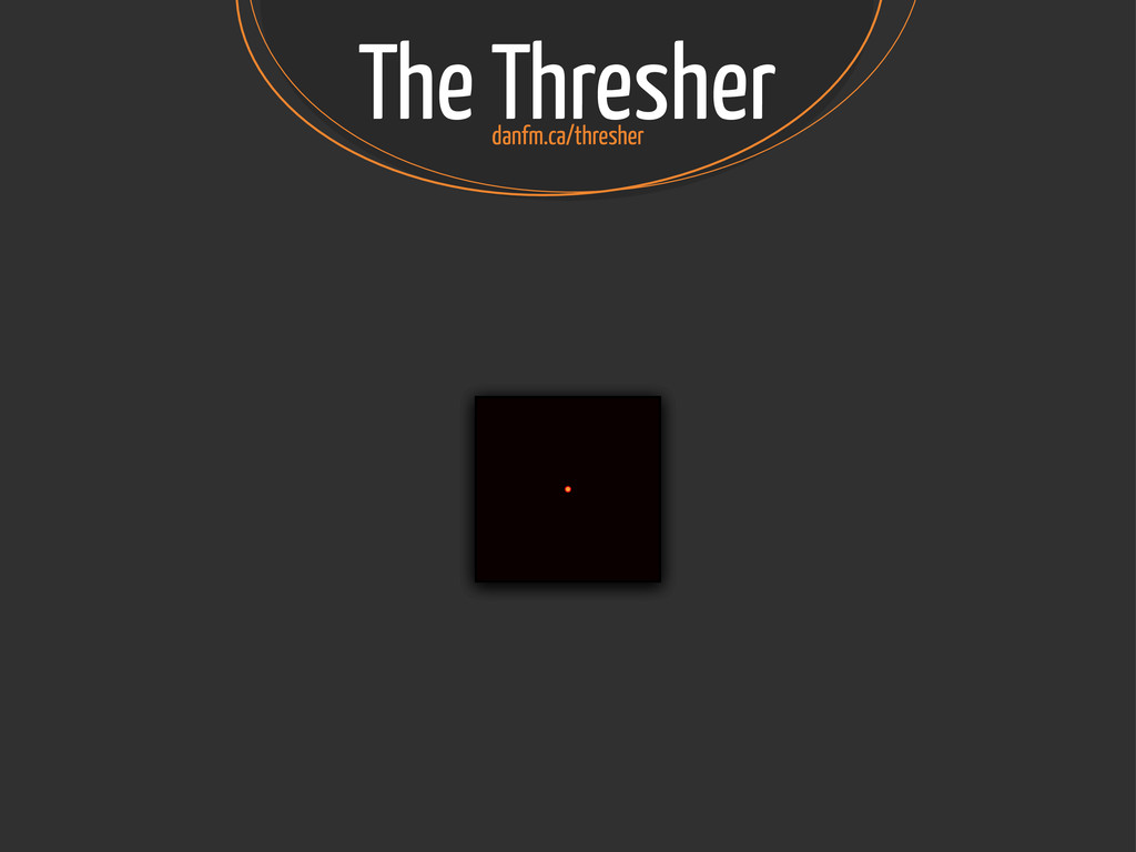 The Thresher ∝ λ D ∝ λ D ∝ λ D danfm.ca/thresher