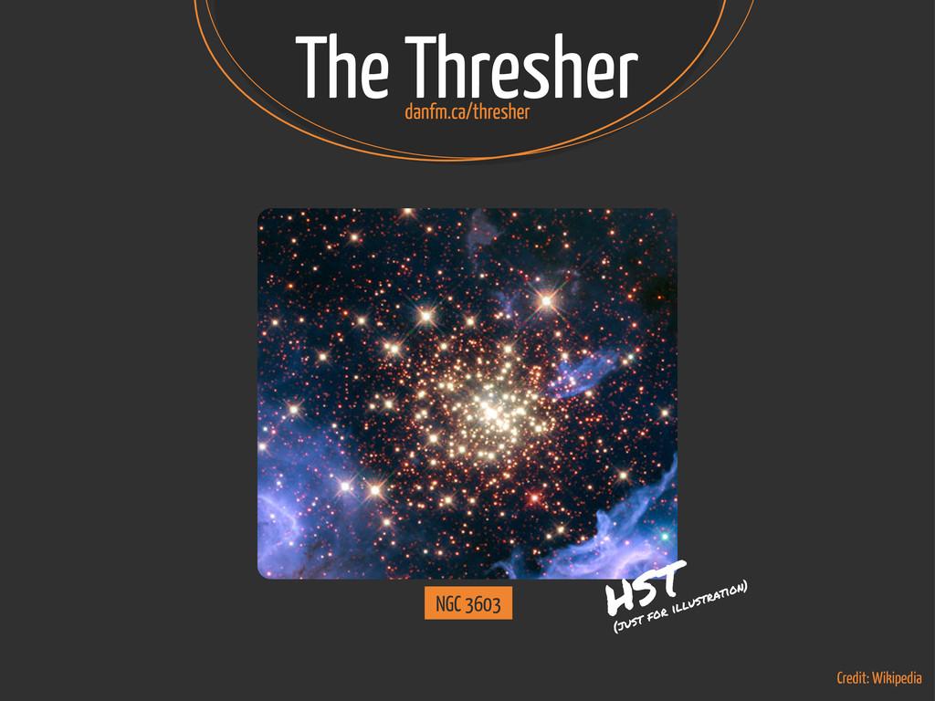 The Thresher NGC 3603 Credit: Wikipedia HST (ju...